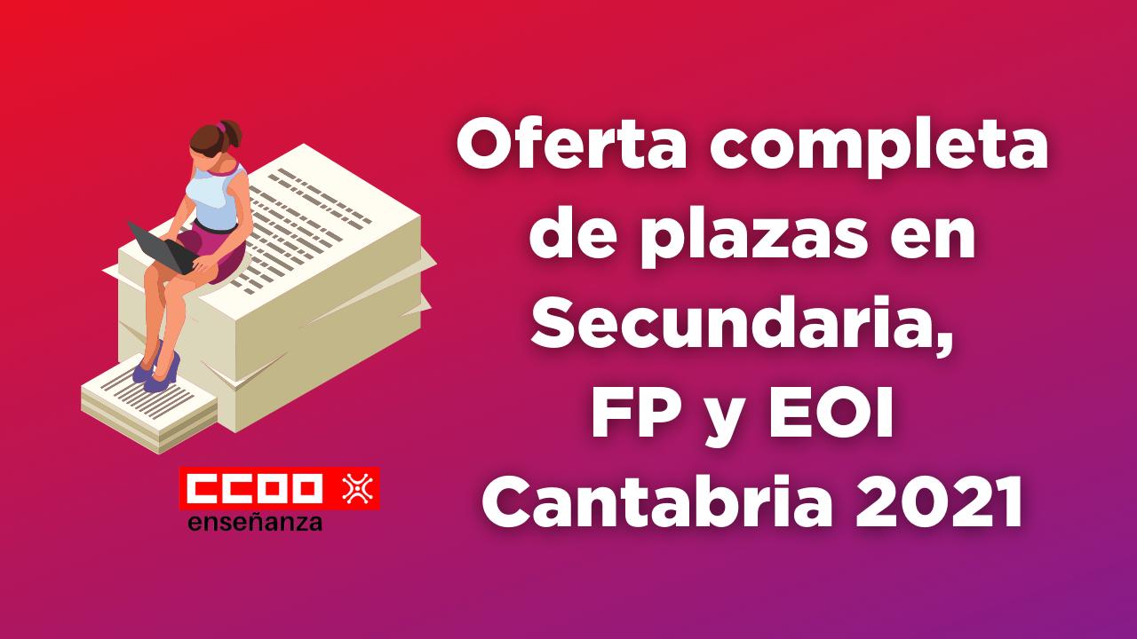 Oferta completa de plazas en Secundaria, FP y EOI (Cantabria)