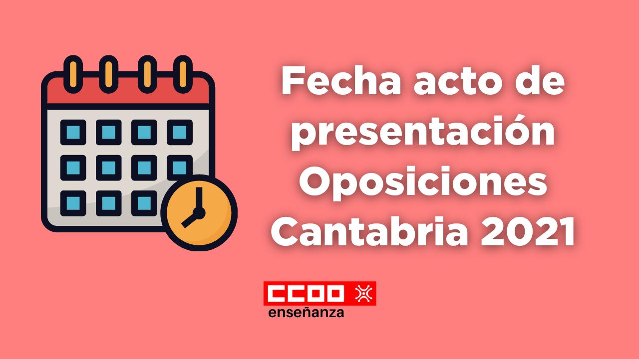 Fecha acto de presentación Oposiciones Cantabria 2021