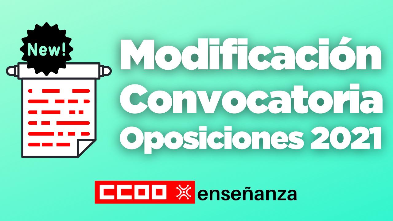 Modificación de la convocatoria de Oposiciones 2021